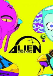 Alien News Desk Temporada 1