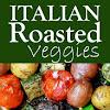 ITALIAN OVEN ROASTED VEGETABLES