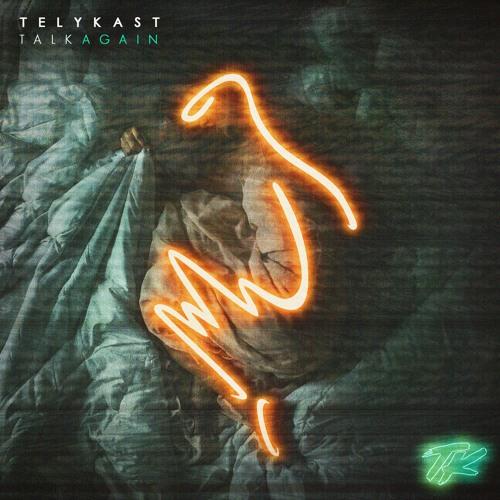 """TELYKast Drop New Single """"Talk Again"""""""