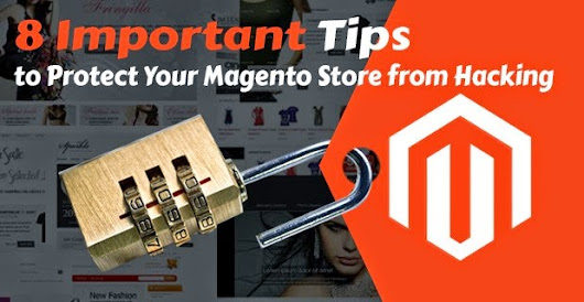 8 Important Tips to Protect Your Magento Store from Hacking | Worldtech360 | It's your world