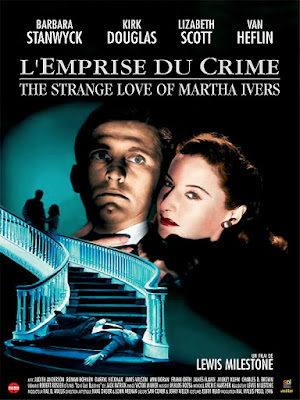 L'emprise du crime (The strange love of Martha Ivers) de Lewis Milestone