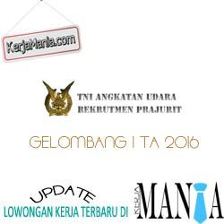 Rekrutmen Tamtama PK TNI AU Gelombang 1 2016