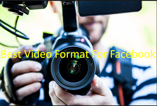 Best Video Format For Facebook