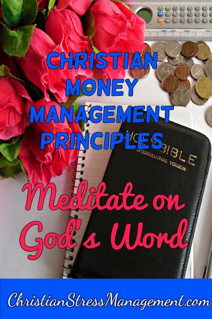 Christian Money Management Principles: Meditate on God's Word