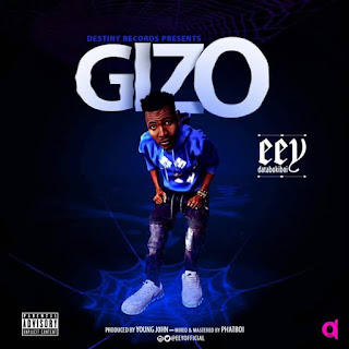 Music: Eey - Gizo prod By Young John