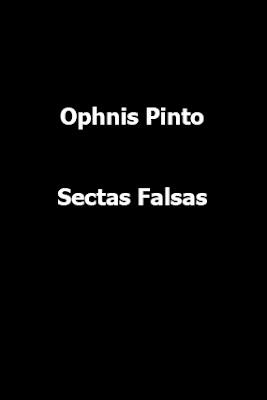 Ophnis Pinto-Sectas Falsas-