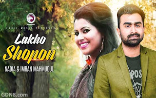 LAKHO SHOPON - Imran Mahmudul & Nadia Song 2017
