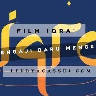 Film IQRA' : Mengaji Baru Mengkaji