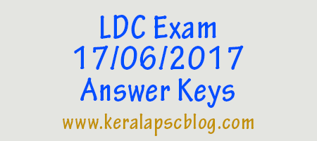 Lower Division Clerk [LDC] Exam 17-06-2017 Answer Keys Trivandrum, Malappuram
