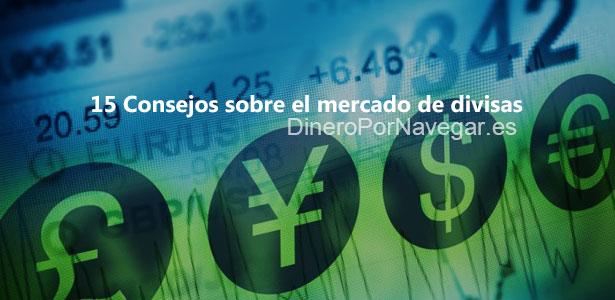 15 consejos sobre el mercado de divisas Forex