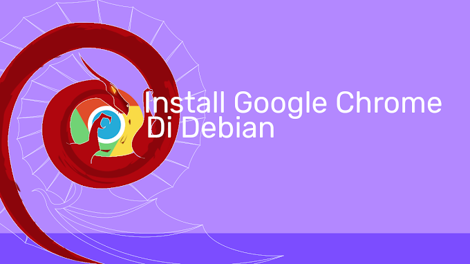 Cara Install Google Chrome di Debian