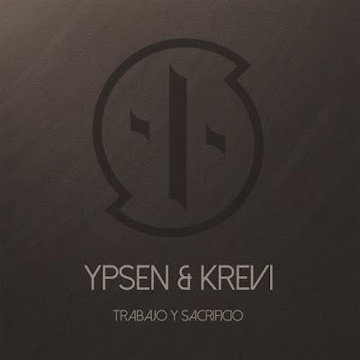 Ypsen & Krevi - Trabajo Y Sacrificio [2016]
