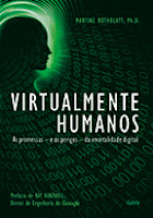 Virtualmente Humanos - Martine Rothblatt - Blog Modernagem
