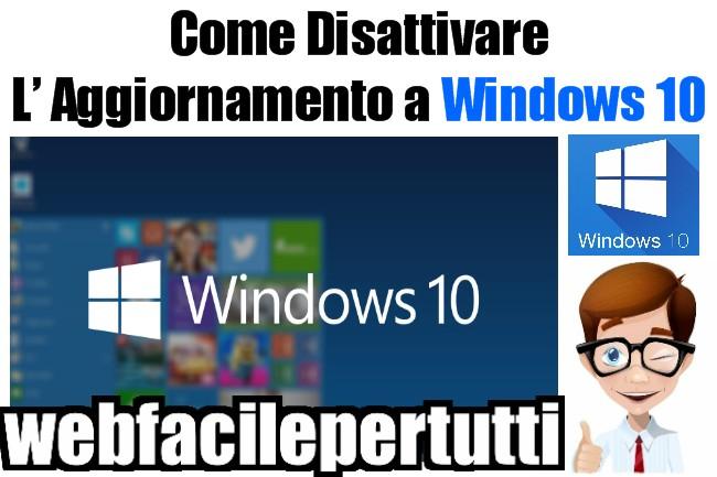 Come Disattivare/Disabilitare L' Aggiornamento a Windows 10