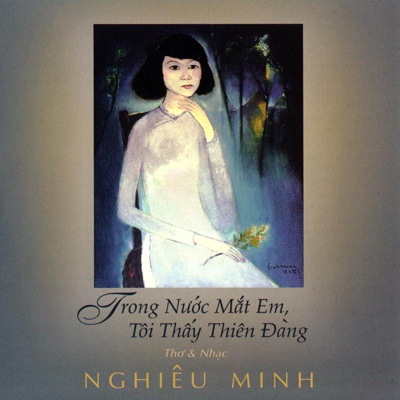 MHCD004 - Thơ Và Nhạc Nghiêu Minh - Trong Nước Mắt Em Tôi Thấy Thiên Đàng (NRG)