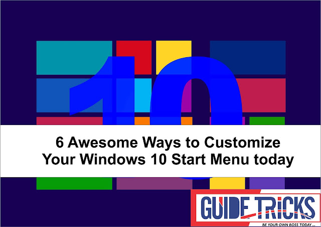 6 Awesome Ways to Customize Your Windows 10 Start Menu today