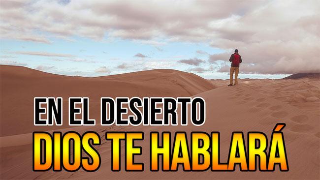 En el desierto, Dios te hablará