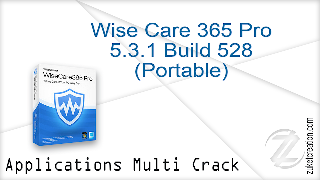 Wise Care 365 Pro 5.3.1 Build 528 (Portable)  |  15.9 MB