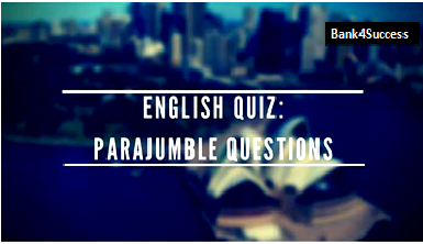 Daily Para Jumbled Sentence Questions for Bank Exams