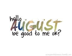 Welcome August! 2016