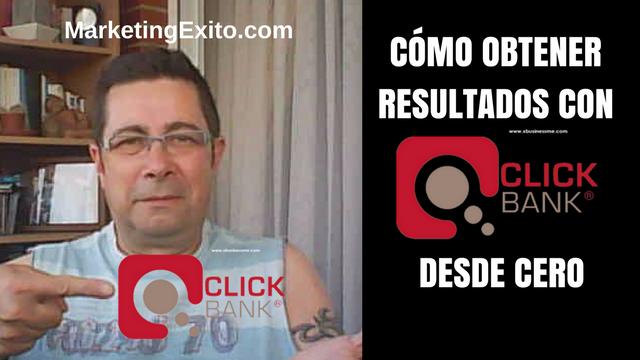 CÓMO OBTENER RESULTADOS CON CLICKBANK DESDE CERO