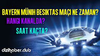 Beşiktaş, Spor, Bayern Münih, Maç Ne Zaman, Saat Kaçta, Hangi Kanal Da,