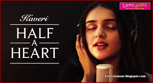 Kaveri : Half A Heart