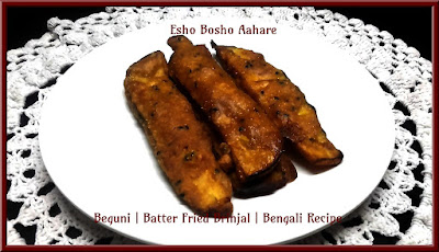 Beguni | Batter Fried Brinjal | Bengali Recipe - Esho Bosho Aahare