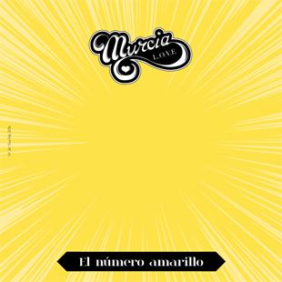 """Murcia Love """"El número Amarillo"""""""