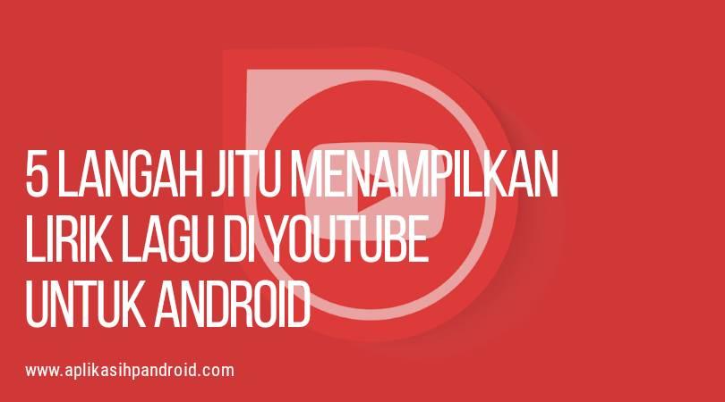 Cara jitu menampilkan lirik lagu YouTube untuk android