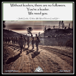 "Without leaders, there are no followers. You're a leader. We need you.   ~ Seth Godin, ""Tribes: We Need You to Lead Us"" ~  (wildland fire crew walking to crew buggies)"