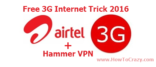 Airtel Unlimited 3G Trick With Hammer VPN, April & May, 2016