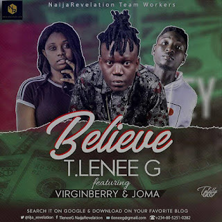 Music: T-Lenee G Ft. Virginberry X Joma  - Believe