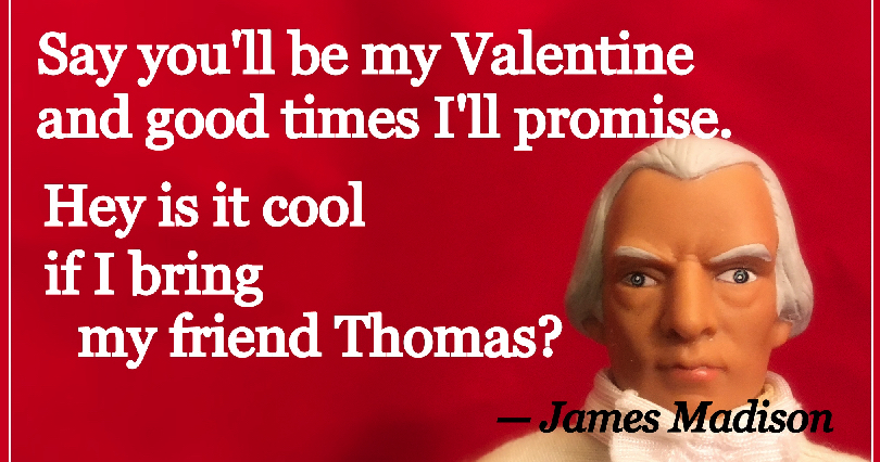 Valentines for Your Presidents Day – Part II