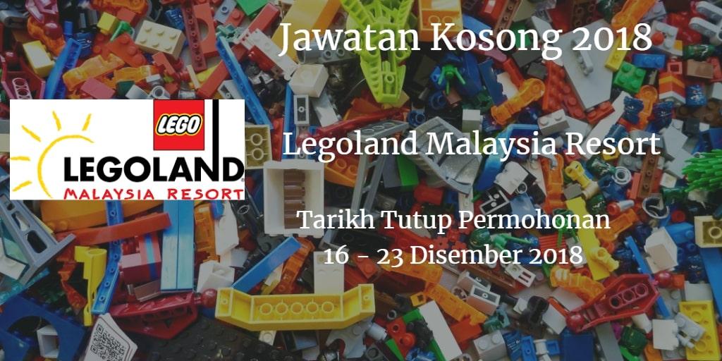 Jawatan Kosong Legoland Malaysia Resort 16 - 23 Disember  2018