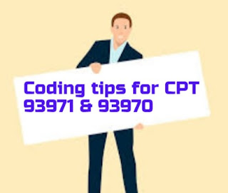 Coding tips for CPT code 93971 & 93970