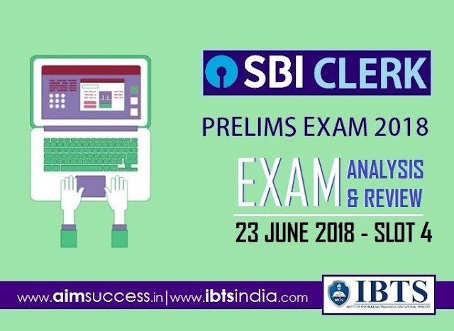 SBI Clerk Prelims Exam Analysis 23rd June 2018: 4th Slot