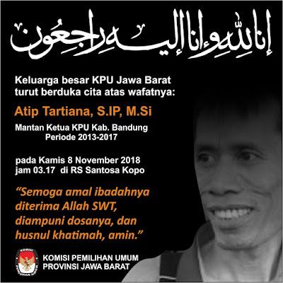 KPU Jabar berduka, atas wafatnya Atip Tartiana Mantan Ketua KPU Kabupaten Bandung