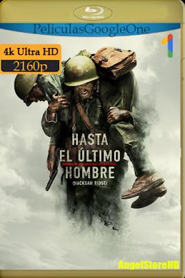 Hasta El Último Hombre (2016) [4K UHD [HDR] [Latino-Inglés-Castellano] [Google Drive] – By AngelStoreHD