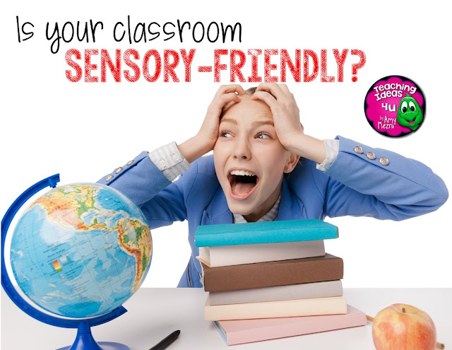Make Your Classroom Sensory Friendly - Posts discusses four things teachers can do to make their classroom decor and layout sensory friendly for students.