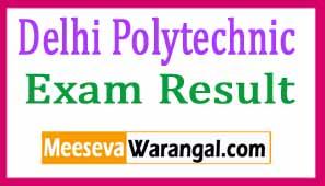Delhi Polytechnic Result 2017 BTE Delhi Diploma Exam Results
