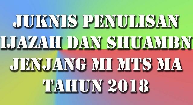 Juknis Penulisan Ijazah dan SHUAMBN Jenjang MI MTs MA 2018 PDF