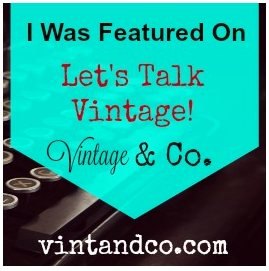 I've been featured at Let's Talk Vintage