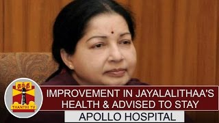 """Improvement in Jayalalithaa's Health & advised to stay in Hospital"" – Apollo's Report"