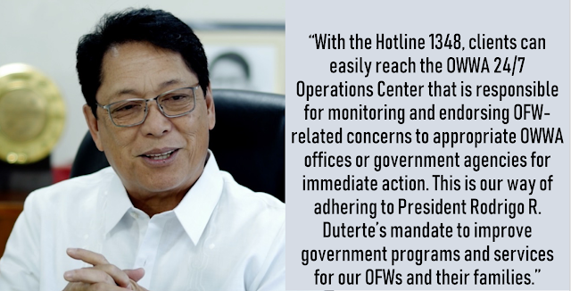 """OWWA had launched a hotline number where Overseas Filipino Workers (OFW) can reach them should they have any concerns or even just simply they need to ask queries.  the hotline is said to be active 24 hours, seven days a week.      Ads   Overseas Workers Welfare Administration (OWWA) has released its hotline 1348.        """"With the Hotline 1348, clients can easily reach the OWWA 24/7 Operations Center that is responsible for monitoring and endorsing OFW-related concerns to appropriate OWWA offices or government agencies for immediate action. This is our way of adhering to President Rodrigo R. Duterte's mandate to improve government programs and services for our OFWs and their families,"""" said Labor Secretary and OWWA Board of Trustees Chair Silvestre H. Bello III.    The Hotline 1348can be availed 24/7, any day of the week, you can call it even during holidays. If you are in Manila, just simply dial 1348 using landline or mobile phone. If you are outside Metro Manila, you may dial (02) 1348. If you are outside the country, all you need to do is dial 0632-1348.    Ads        Sponsored Links    WWA had launched a hotline number where Overseas Filipino Workers (OFW) can reach them should they have any concerns or even just simply they need to ask queries.  the hotline is said to be active 24 hours, seven days a week.      Ads   Overseas Workers Welfare Administration (OWWA) has released its hotline 1348.        """"With the Hotline 1348, clients can easily reach the OWWA 24/7 Operations Center that is responsible for monitoring and endorsing OFW-related concerns to appropriate OWWA offices or government agencies for immediate action. This is our way of adhering to President Rodrigo R. Duterte's mandate to improve government programs and services for our OFWs and their families,"""" said Labor Secretary and OWWA Board of Trustees Chair Silvestre H. Bello III.    The Hotline 1348can be availed 24/7, any day of the week, you can call it even during holidays. If you are in Manila,"""