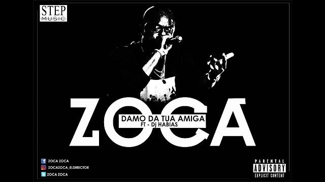 Zoca ft Dj Habias - Esse é Damo Da Tua Amiga ( Afro House ) [ DOWNLOAD ]