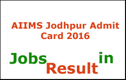 AIIMS Jodhpur Admit Card 2016