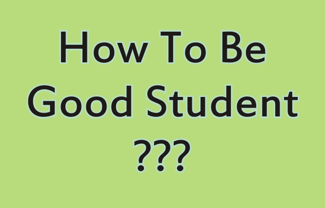 How to be a good student