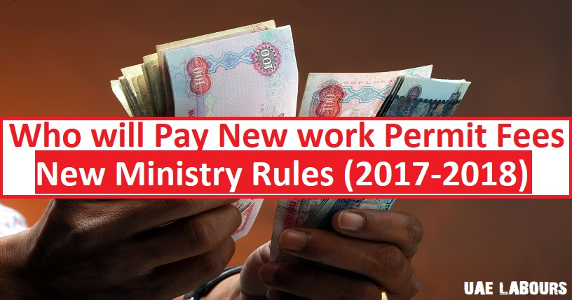New go let fees inward UAE announced yesterday  UAE Work Permit, New Fees, New Rules