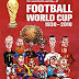 The Illustrated History of Football World Cup 1930-2018 Book (2018)